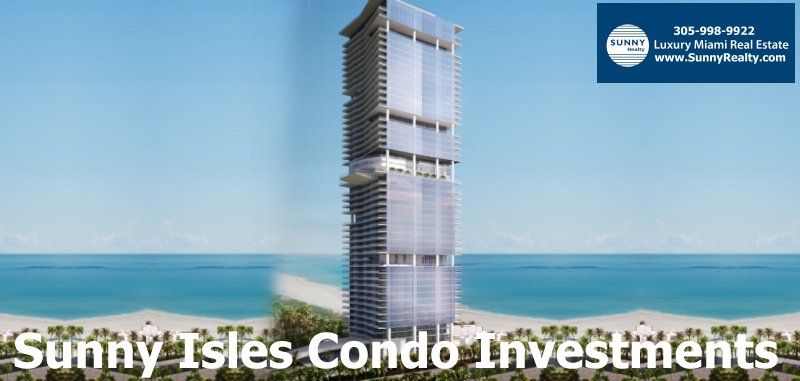 Sunny Isles Condos Investments